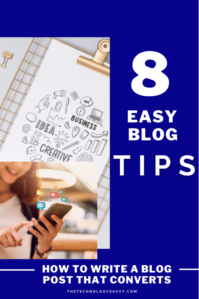 Pinterest The Technology Savvy How to write a blog post that converts 8 excellent tips