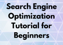 Search Engine Optimization Tutorial for Beginners (Ultimate 2021 Guide)