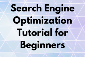 Search Engine Optimization Tutorial for Beginners