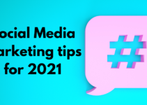 Social Media Marketing tips for 2021