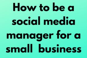How to be a social media manager for a small business