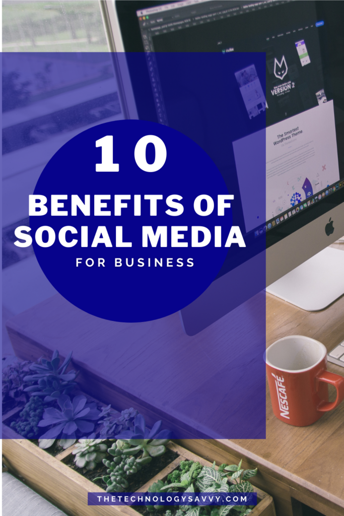 Pinterest The Technology Savvy 10 benefits of Social Media for business