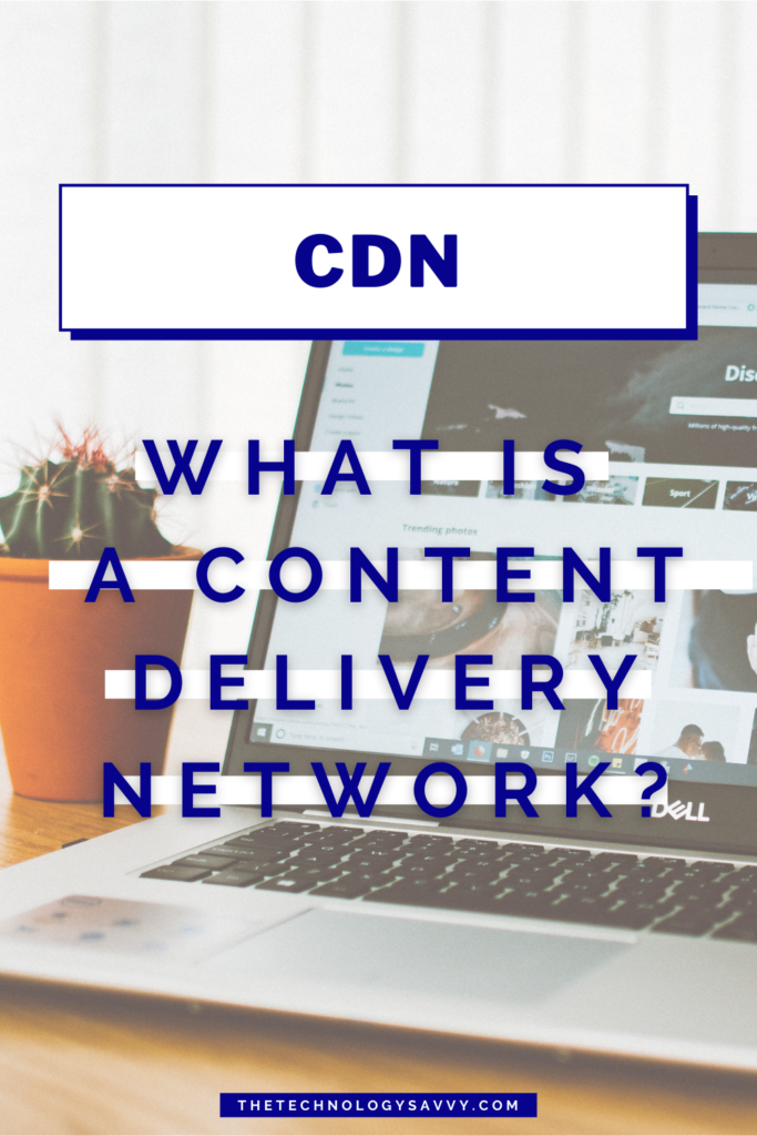 Pinterest The Technology Savvy What Is a CDN (Content Delivery Network)