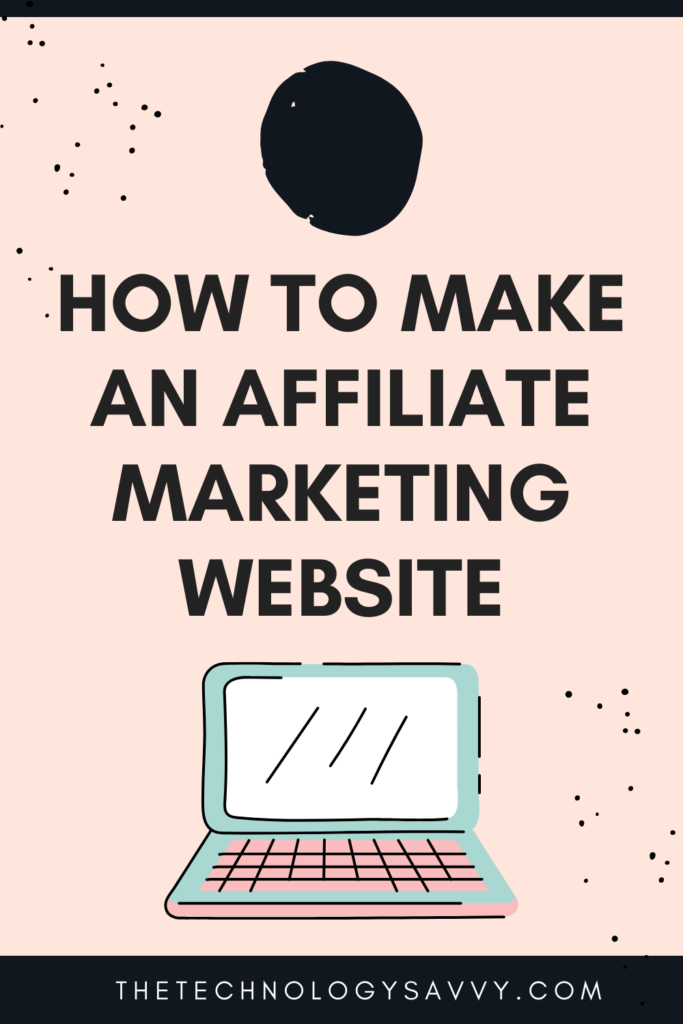The technolgy savvy pinterest  How to make an affiliate marketing website