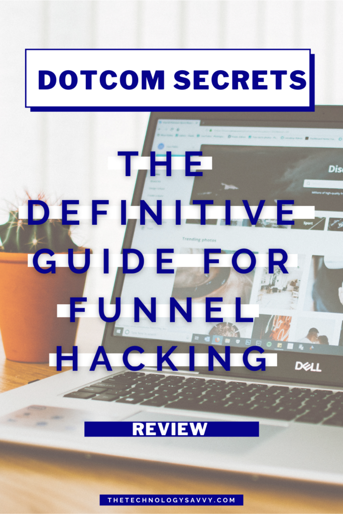 Pinterest The Technology Savvy DotCom Secrets Review The Definitive Guide to Funnel Hacking