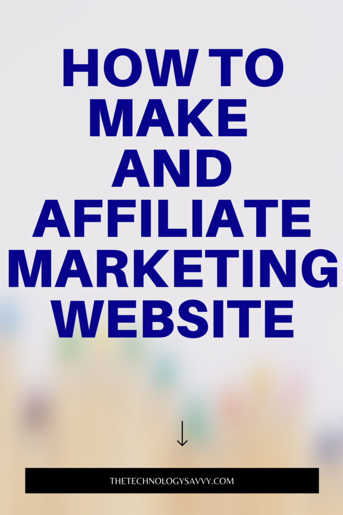 Pinterest The Technology Savvy HOW TO make an affiliate marketing website