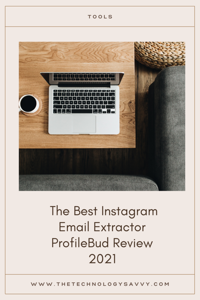 Pinterest The Technology Savvy The Best Instagram Email Extractor: ProfileBud Review 2021
