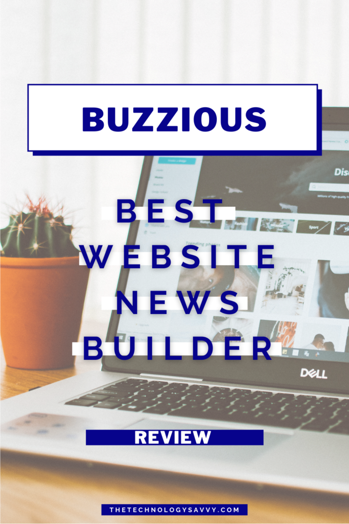 The Technology Savvy BUZZIOUS REVIEW 2021 (Best Website Builder for News)