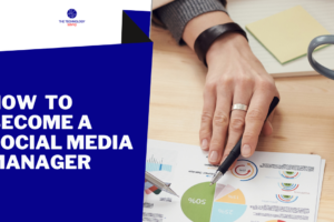 How to Become a Social Media Manager in 2021