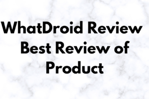 WhatDroid Review 2021 (Best Review of Product)
