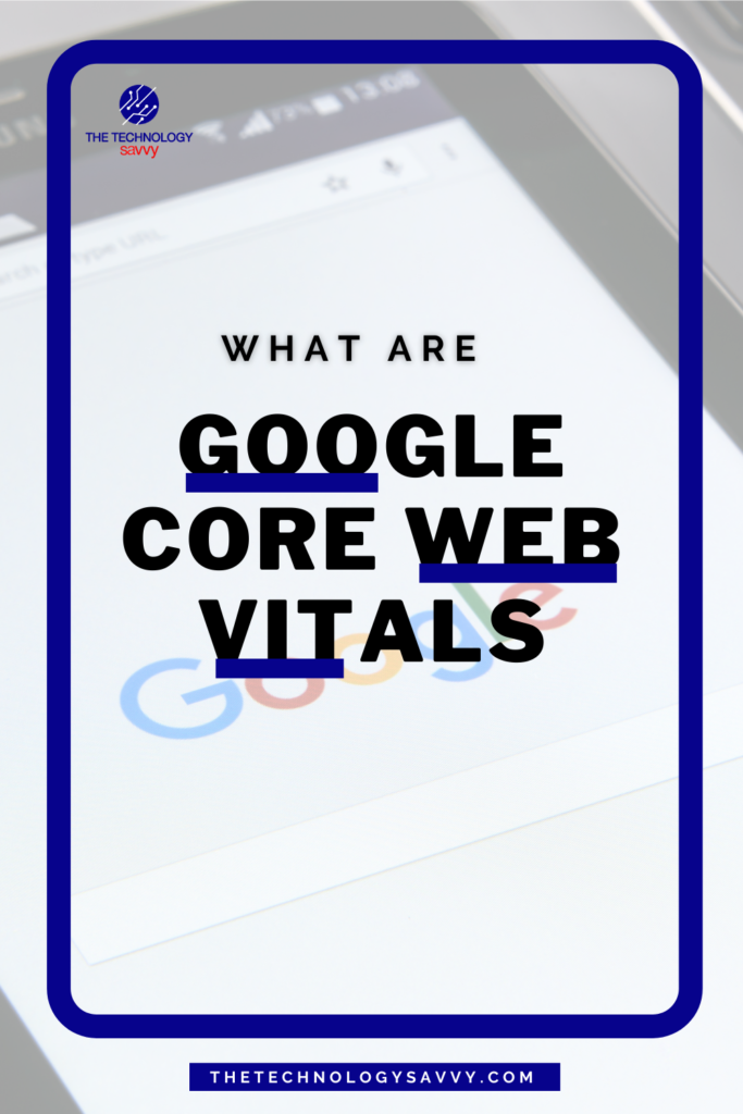 Pinterest the technology savvy what are google core web vitals