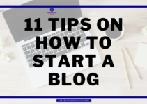 11 Tips on How to Start a Blog